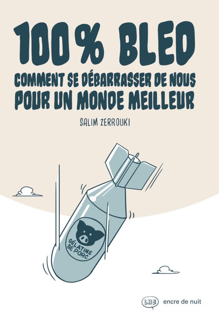 salim-zerrouki-comment- debarrasser-monde-meilleur-100-bled-bande-dessinee-algerie-couverture